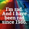 I'm rad.