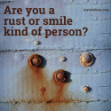 Are you a rust or smile kind of person?